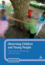 Observing Children and Young People, Wendy Cross, Diana Vennis, Carole Sharman,