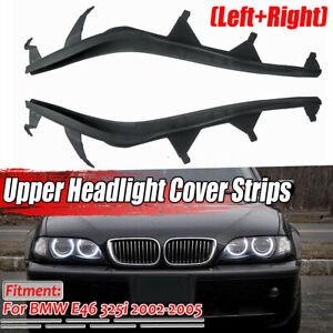 2x Left & Right Upper Headlight Cover Strips For BMW E46 325i 330i 2002-2005