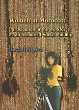 Women in Morocco : Participation in the Workforce as an Avenue of Social...