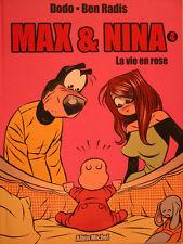 MAX ET  NINA  ** TOME 4 LA VIE EN ROSE  **  NEUF DODO/BEN RADIS