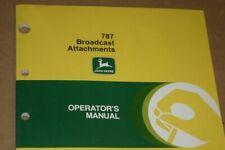 Jd John Deere 787 Broadcast attachments Operator Manual