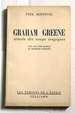 Graham GREENE Témoin des temps tragiques PAUL ROSTENNE EO N° Julliard 1949 Essai