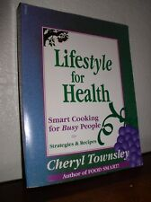 Lifestyle for Health:Smart Cooking for Busy People -Cheryl Townsley(1994,PB,SIGN