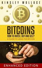 Bitcoins: How to Invest, Buy and Sell : A Guide to Using the Bitcoin: By Wall...