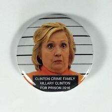"Hillary Clinton For Prison Not President Pinback Button - 1.5"" - Free Shipping"