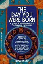 The Day You Were Born: A Journey to Wholeness Through Astrology and Numerology,
