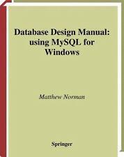 Springer Professional Computing: Database Design Manual : Using Mysql for...