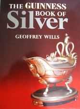 The Guiness Book of Silver Geoffrey Wills  1983 Hardcover