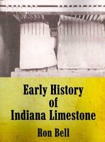 Early History of Indiana Limestone, Paperback by Bell, Ron, Brand New, Free s...