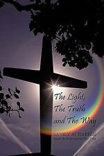 The Light, the Truth and the Way by Sandy Acharjee (2011, Paperback)