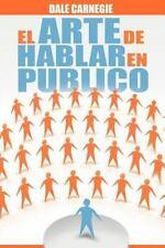El Arte De Hablar En Publico (spanish Edition): By Dale Carnegie