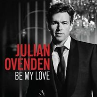 Be My Love - Julian Ovenden  -  CD - NEW & SEALED  2