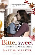 Matt McAllester-Bittersweet (Lessons From My Mother'S Kitchen Paperback BOOK NEW