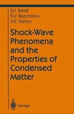 Shock-Wave Phenomena and the Properties of Condensed Matter by Gennady I....