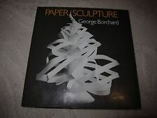 Paper Sculpture by George Borchard, HC book w DJ, paper crafting art, 1973