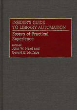 Insider's Guide to Library Automation: Essays of Practical Experience (New Dire