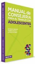 MANUAL DE CONSEJERFA PARA EL TRABAJO CON ADOLESCENTES/ COUNSELING MANUAL FOR WOR
