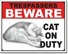 Trespassers Beware Cat On Duty Warning Metal Sign Funny Animal Lover Home Gift