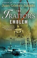 The Traitor's Emblem : A Novel by Juan Gomez-Jurado (2012, Paperback)