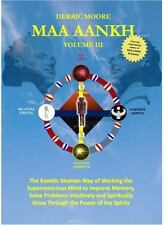 Maa Aankh: The Kamitic Shaman Way of Working the Superconscious Mind to Improve
