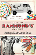 Hammond's Candies: History Handmade in Denver [American Palate] [CO]