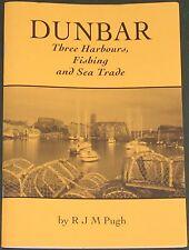 DUNBAR HARBOURS HISTORY Belhaven Cromwell Victoria Herring Fishing Scottish Port