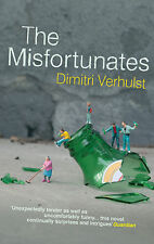 The Misfortunates by Dimitri Verhulst (Paperback) BRAND NEW