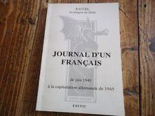 RARE -GUERRE 39-45 JOURNAL D'UN FRANCAIS CAPITULATION ALLEMANDE RAUGEL DRAGON