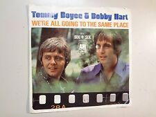 """TOMMY BOYCE & BOBBY HART:We're All Going To The Same Place-Six + Six-U.S. 7"""" PSL"""