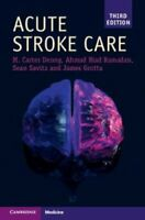 Acute Stroke Care by James Grotta 9781108731324 | Brand New | Free UK Shipping