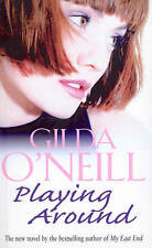 Playing Around, Gilda O'Neill | Paperback Book | Acceptable | 9780099279976
