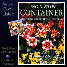 Non-Stop Containers: Flowering through the Four Seasons  Graham Strong Hardcover