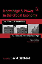 Knowledge and Power in the Global Economy: The Effects of School Reform in a Neo