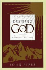 Desiring God: Meditations of a Christian Hedonist by John Piper