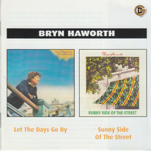 BRYN HAWORTH Let The Days Go By / Sunny Side Of The Street CD NEW UK IMPORT