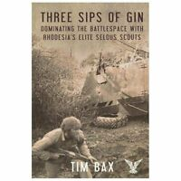 Three Sips of Gin: Dominating the Battlespace with Rhodesia's Famed Selous Scout