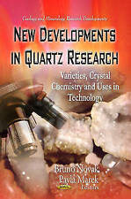 New Developments in Quartz Research. Varieties, Crystal Chemistry & Uses in Tech