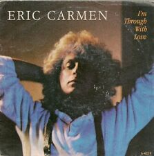 "45 TOURS / 7"" SINGLE--ERIC CARMEN--I'M THROUGH WITH LOVE--1984"
