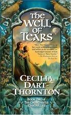 The Crowthistle Chronicles: The Well of Tears 2 by Cecilia Dart-Thornton (2006,