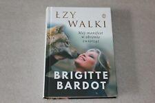 Łzy walki. Mój manifest w obronie zwierząt -  Bardot Brigitte - POLSKA KSIĄŻKA