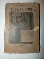 ROMANZO HORROR SUSPENSE - S. Montepin: Il Castello dei Fantasmi, Raro '800