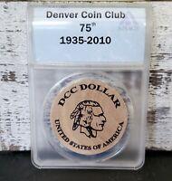 DENVER COIN CLUB 75th 1935-2010 WOODEN TOKEN COIN