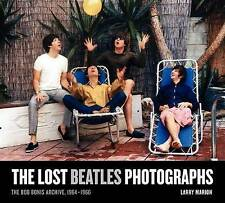 The Lost Beatles Photographs: The Bob Bonis Archive, 1964-1966 by Larry Marion