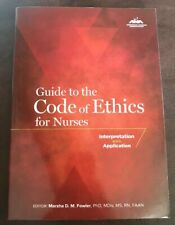 ANA Guide to the Code of Ethics for Nurses Interpretation and Application Fowler