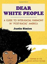 Dear White People (Anglais) -  Justin Simien - 160 pages - NEUF.