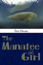 The Manatee Girl by Wheelus, Doris