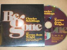 CD PROMO SINGLE 10 TITRES / CHARLES SCHILLINGS & NORMA JEAN WRIGHT / BE GONE +++