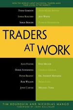 Traders at Work No. 39 : How the World's Most Successful Traders Make Their L...