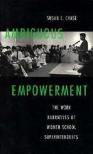 Ambiguous Empowerment: The Work Narratives of Women School Superintendents
