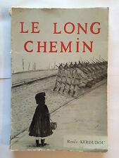LE LONG CHEMIN 1972 RENEE KERDUDOU ILLUSTRE GUERRE 14 18 SAINT QUENTIN